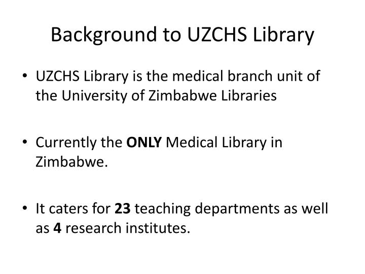 Background to UZCHS Library