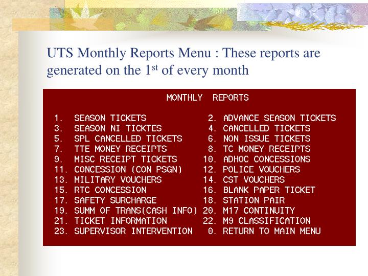UTS Monthly Reports Menu : These reports are generated on the 1