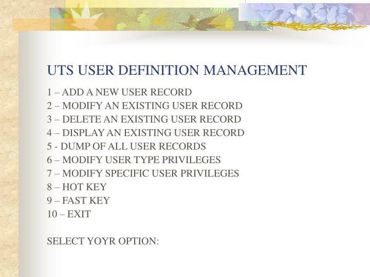 UTS USER DEFINITION MANAGEMENT