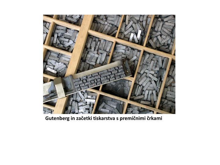 Gutenberg in začetki tiskarstva s premičnimi črkami