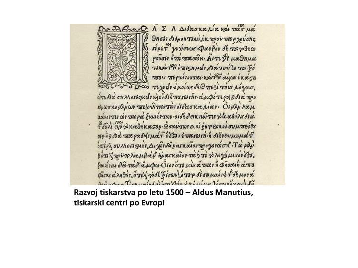 Razvoj tiskarstva po letu 1500 –