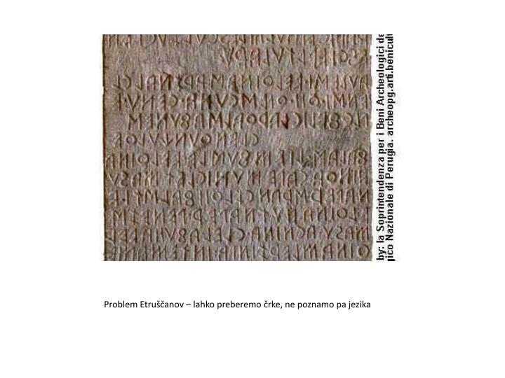 Problem Etruščanov – lahko preberemo črke, ne poznamo pa jezika