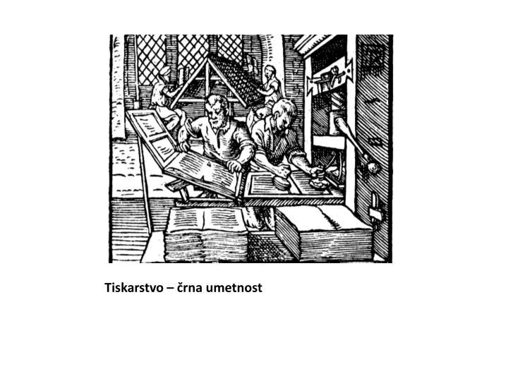 Tiskarstvo – črna umetnost