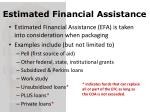 estimated financial assistance