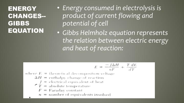 Energy consumed in electrolysis is product of current flowing and potential of cell