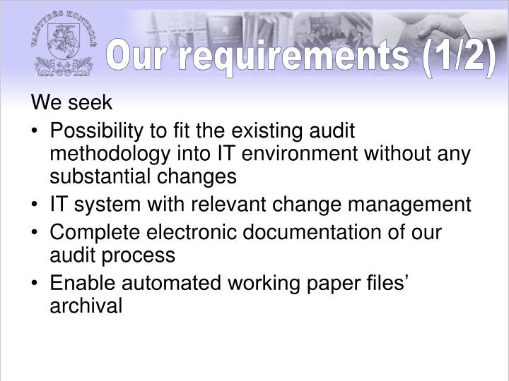 Our requirements (1/2)