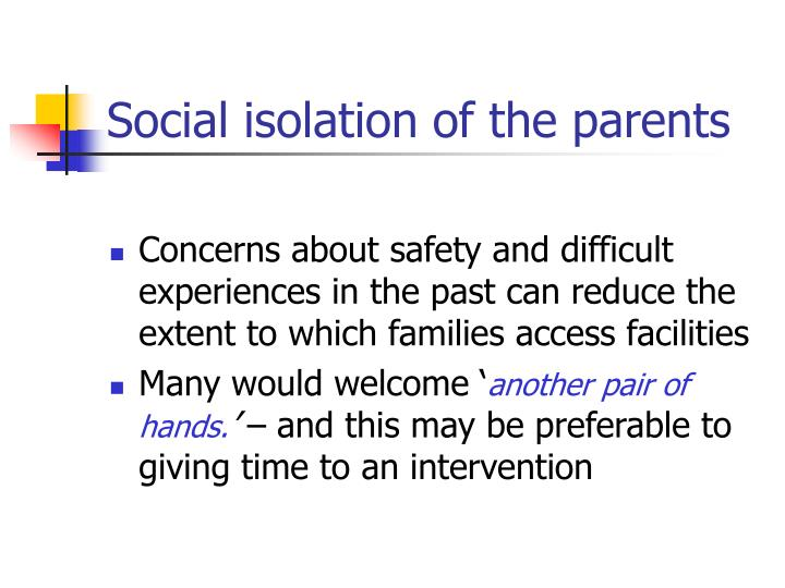 Social isolation of the parents