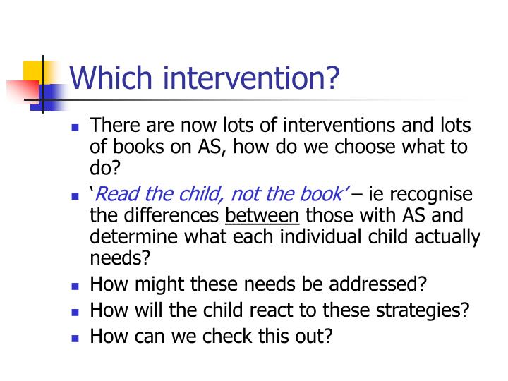 Which intervention?