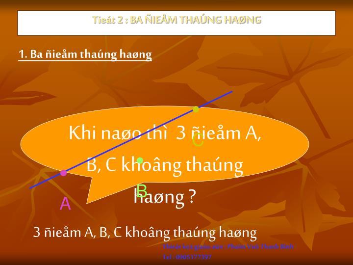 Tieát 2 : BA ÑIEÅM THAÚNG HAØNG