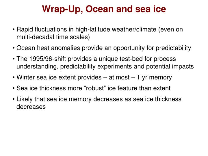 Wrap-Up, Ocean and sea ice
