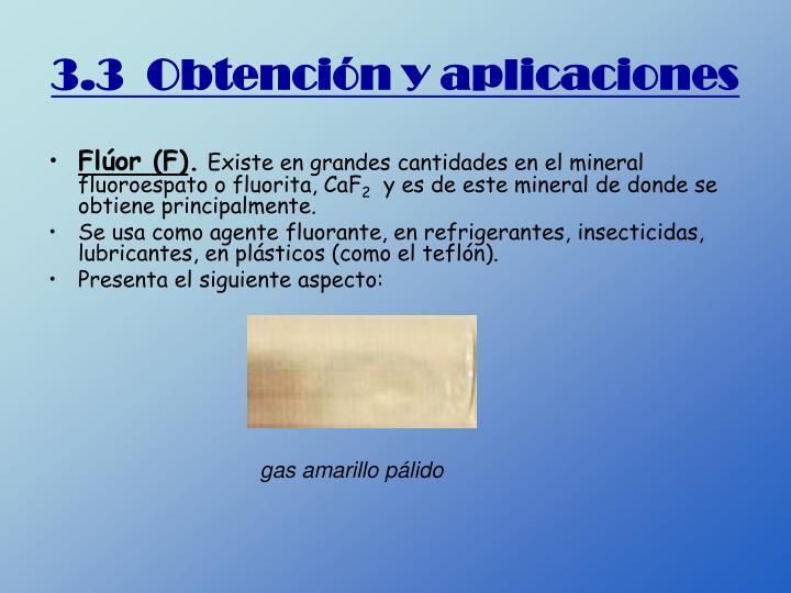 3.3  Obtención y aplicaciones