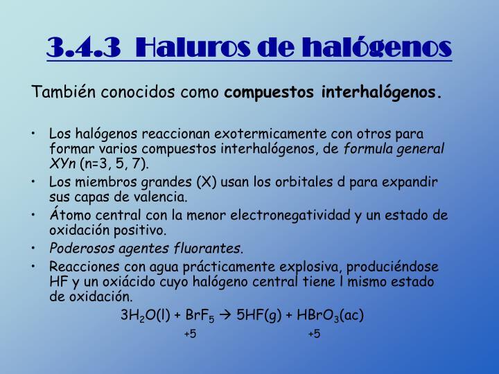 3.4.3  Haluros de halógenos