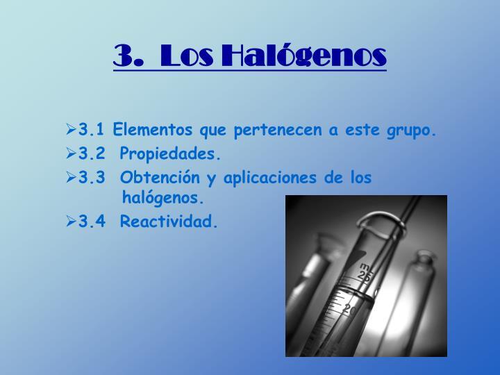 3.  Los Halógenos