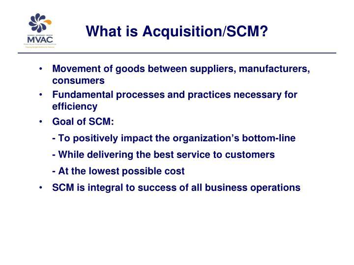 What is Acquisition/SCM?