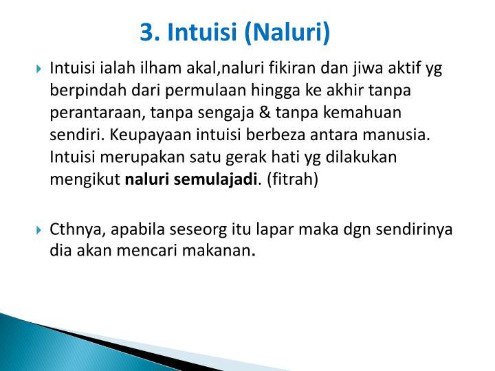 3. Intuisi (Naluri)