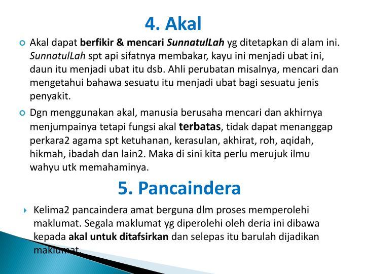 4. Akal
