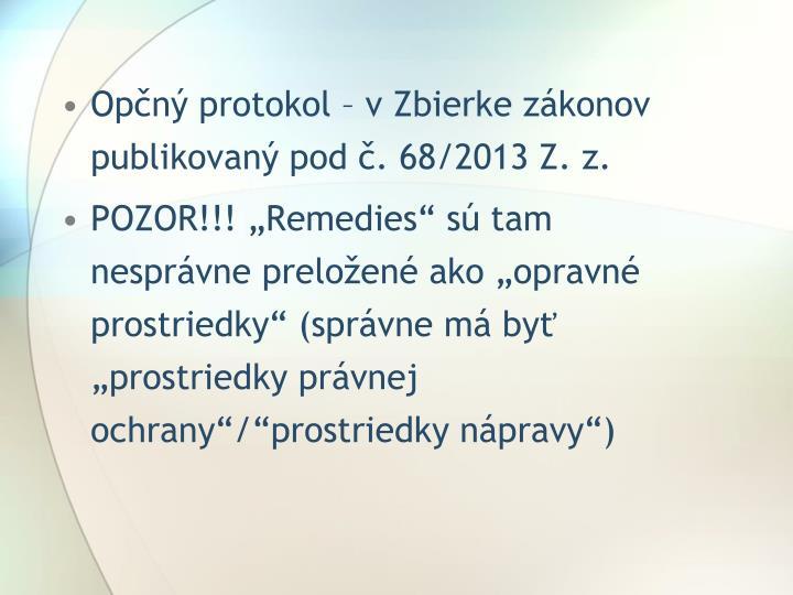 Opčný protokol – v Zbierke zákonov publikovaný pod č. 68/2013 Z. z.