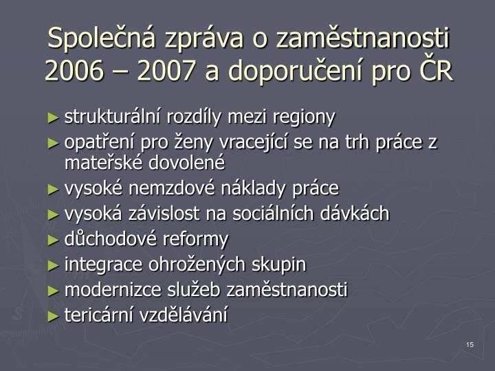 Společná zpráva o zaměstnanosti 2006 – 2007 a doporučení pro ČR