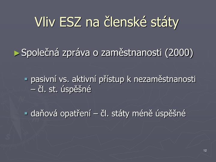 Vliv ESZ na členské státy