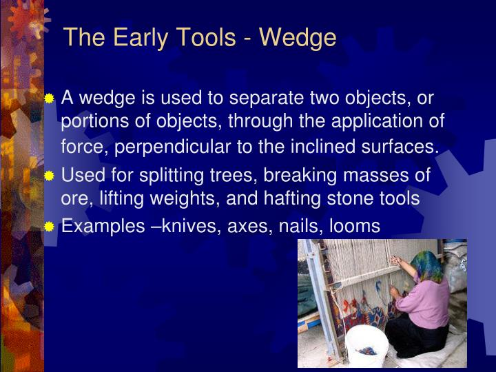 The Early Tools - Wedge
