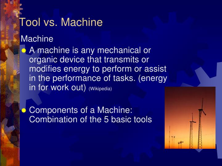 Tool vs. Machine