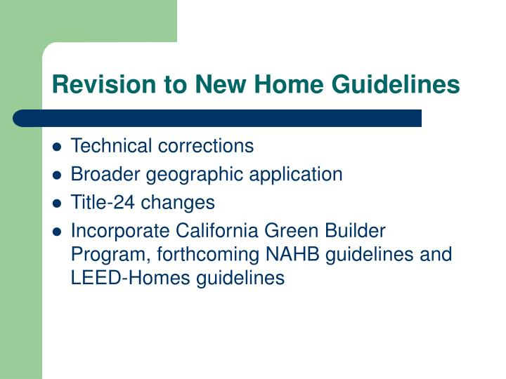 Revision to New Home Guidelines