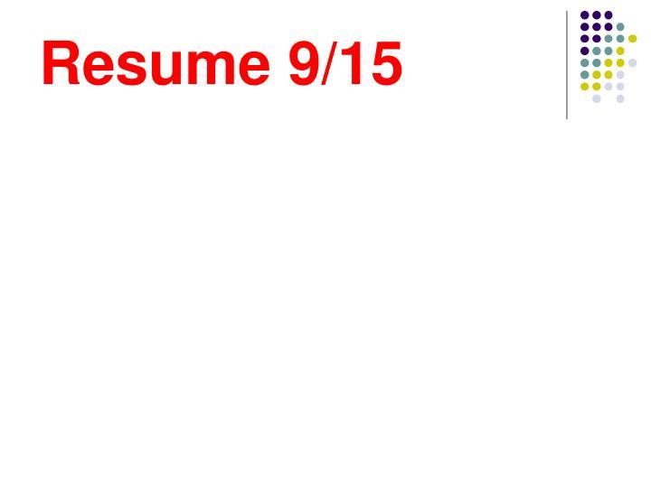 Resume 9/15