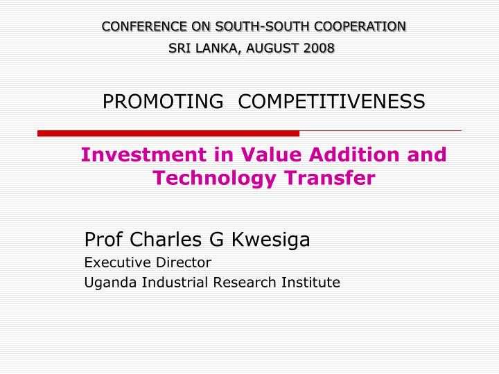 Promoting competitiveness investment in value addition and technology transfer