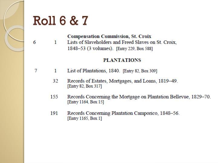 Roll 6 & 7