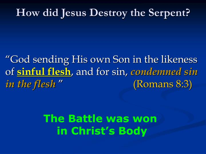 How did Jesus Destroy the Serpent?