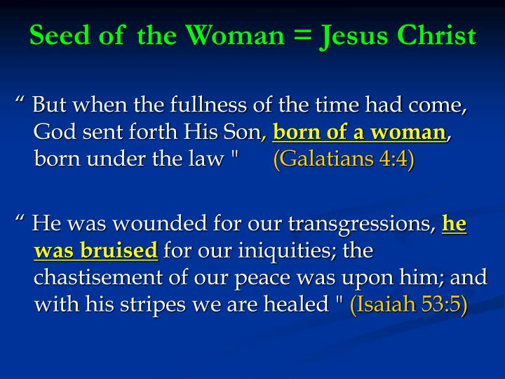 Seed of the Woman = Jesus Christ