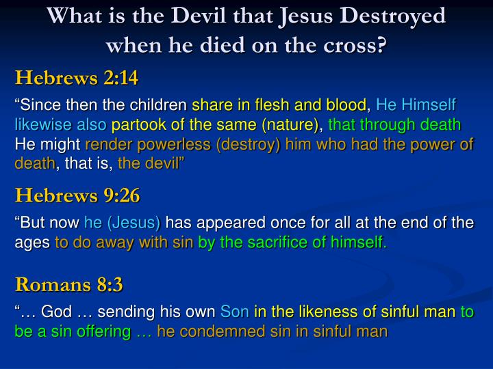 What is the Devil that Jesus Destroyed when he died on the cross?
