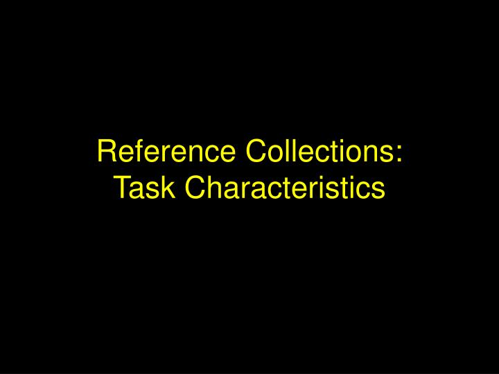 Reference collections task characteristics