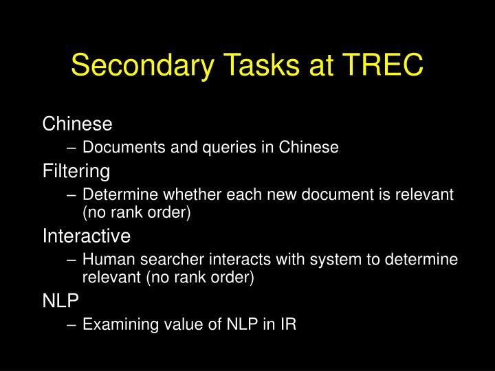 Secondary Tasks at TREC