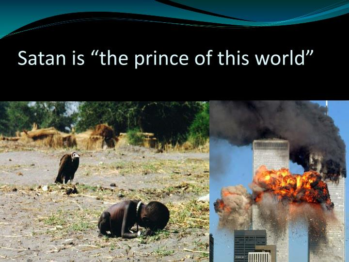 "Satan is ""the prince of this world"""