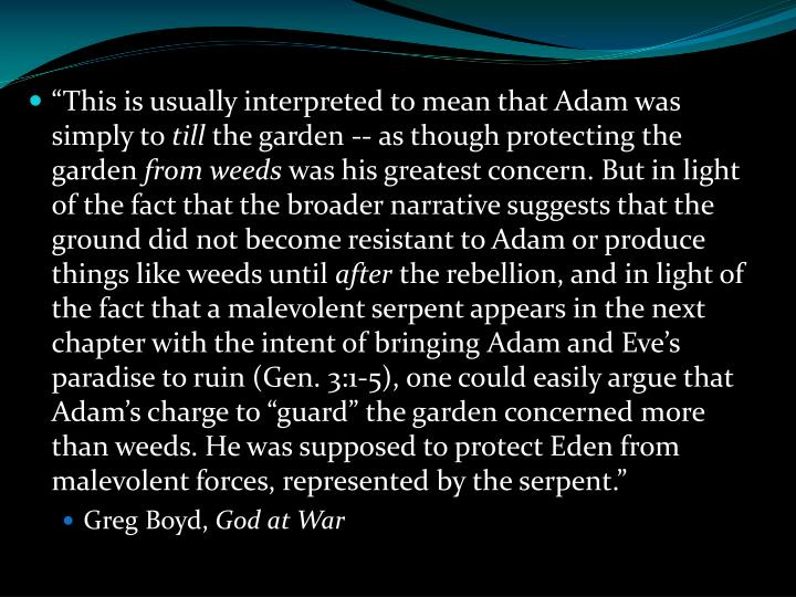"""This is usually interpreted to mean that Adam was simply to"