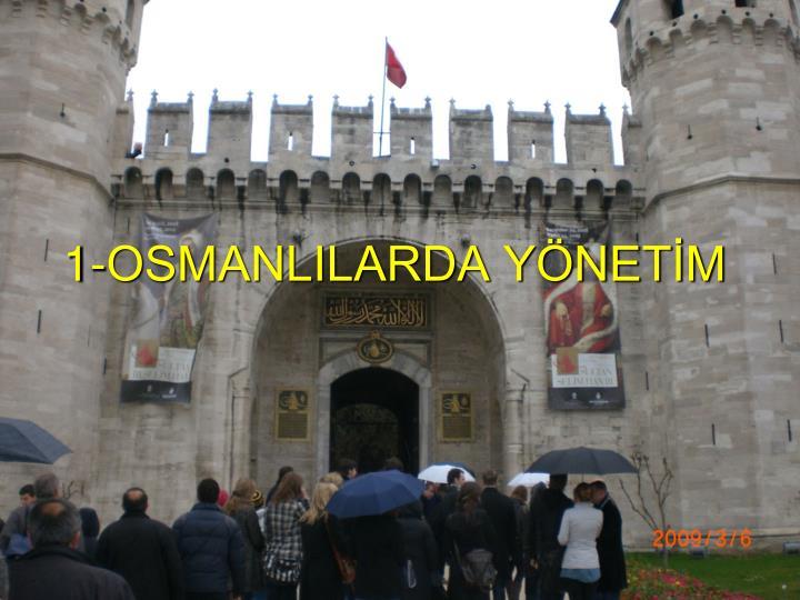 1-OSMANLILARDA YÖNETİM