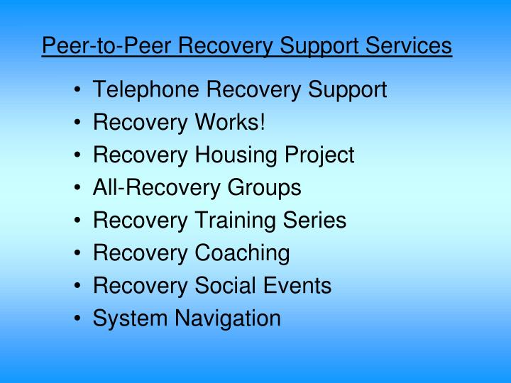 Peer-to-Peer Recovery Support Services