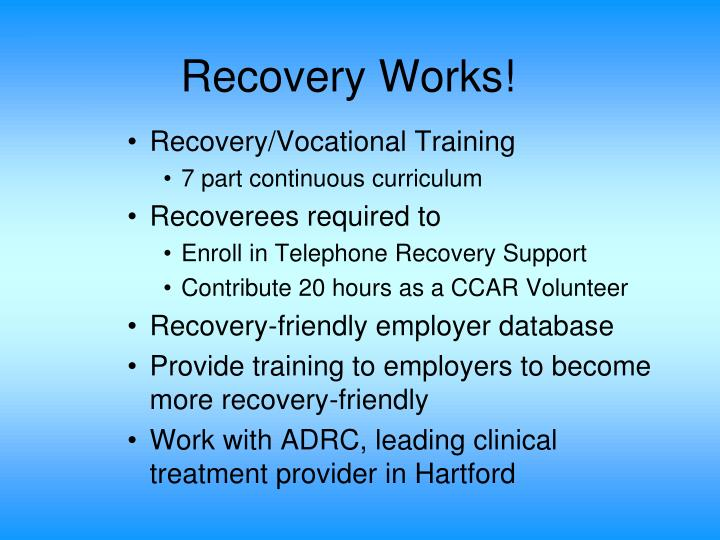 Recovery Works!