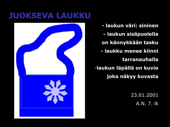 JUOKSEVA LAUKKU