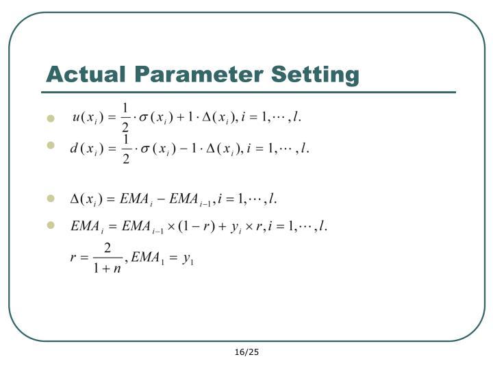 Actual Parameter Setting