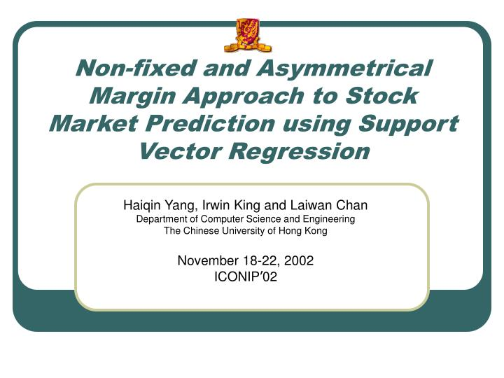 Non-fixed and Asymmetrical Margin Approach to Stock Market Prediction using Support Vector Regressio...