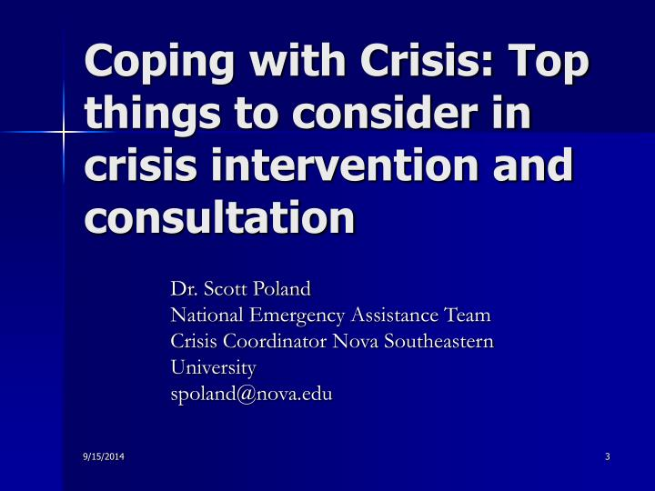 Coping with Crisis: Top things to consider in  crisis intervention and consultation
