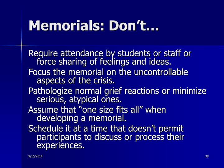 Memorials: Don't…