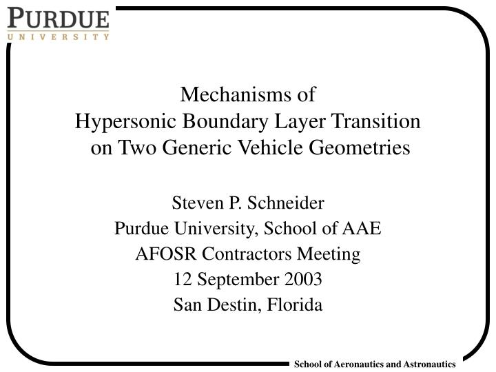 Mechanisms of hypersonic boundary layer transition on two generic vehicle geometries