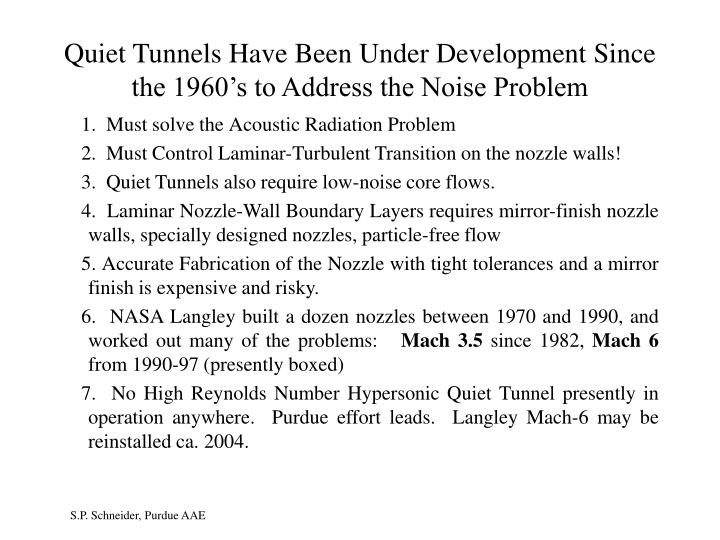 Quiet Tunnels Have Been Under Development Since the 1960's to Address the Noise Problem