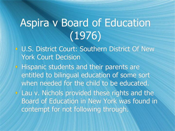 Aspira v Board of Education (1976)