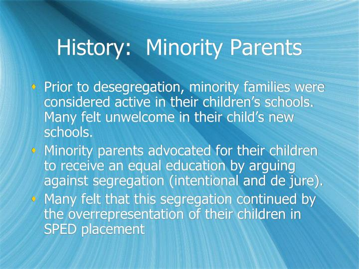 History:  Minority Parents