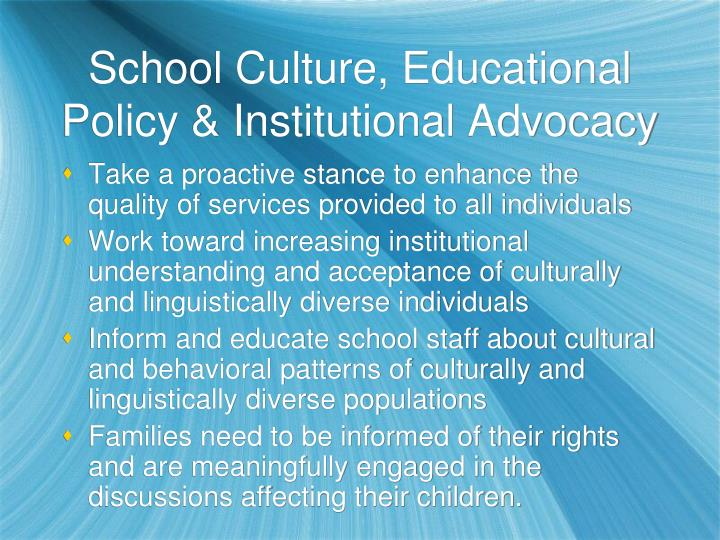 School Culture, Educational Policy & Institutional Advocacy