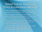 school culture educational policy institutional advocacy